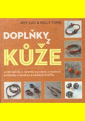 Doplňky z kůže : výroba kožených šperků a doplňků  (odkaz v elektronickém katalogu)