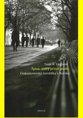 Špion, který přišel pozdě : československá rozvědka v Norsku  (odkaz v elektronickém katalogu)