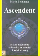 Ascendent : karmická brána duše  (odkaz v elektronickém katalogu)