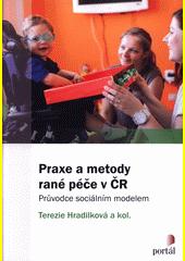 Praxe a metody rané péče v ČR : průvodce sociálním modelem  (odkaz v elektronickém katalogu)