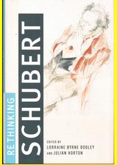Rethinking Schubert  (odkaz v elektronickém katalogu)