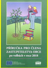 Příručka pro člena zastupitelstva obce po volbách v roce 2018 (odkaz v elektronickém katalogu)