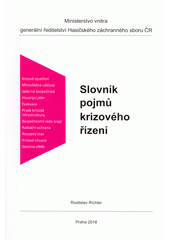 Slovník pojmů krizového řízení  (odkaz v elektronickém katalogu)