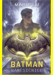 Batman : náměsíčnice  (odkaz v elektronickém katalogu)