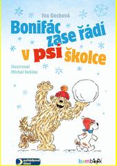 Bonifác zase řádí v psí školce  (odkaz v elektronickém katalogu)