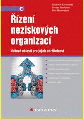Řízení neziskových organizací : klíčové oblasti pro jejich udržitelnost  (odkaz v elektronickém katalogu)