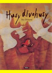 Husy divohusy  (odkaz v elektronickém katalogu)