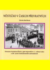 Městečko v časech převratných  (odkaz v elektronickém katalogu)