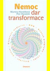 Nemoc : dar transformace  (odkaz v elektronickém katalogu)