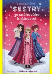 Sestry ze sněhového království. Stříbrné tajemství  (odkaz v elektronickém katalogu)