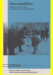 Sláva republice! : oficiální svátky a oslavy v meziválečném Československu  (odkaz v elektronickém katalogu)