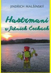 Hastrmani v jižních Čechách  (odkaz v elektronickém katalogu)