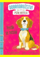Dobrodružství v psím hotelu. Fredík se nebojí  (odkaz v elektronickém katalogu)