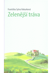 Zelenější tráva  (odkaz v elektronickém katalogu)
