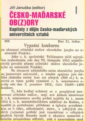 Česko-maďarské ob(z)ory : kapitoly z dějin česko-maďarských univerzitních vztahů  (odkaz v elektronickém katalogu)