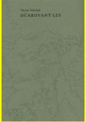 Očarovaný les  (odkaz v elektronickém katalogu)