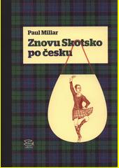 Znovu Skotsko po česku  (odkaz v elektronickém katalogu)