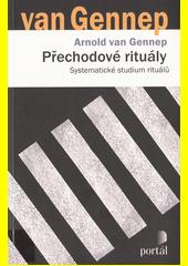 Přechodové rituály : systematické studium rituálů  (odkaz v elektronickém katalogu)
