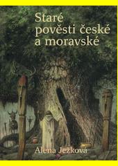 Staré pověsti české a moravské  (odkaz v elektronickém katalogu)