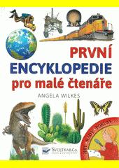 První encyklopedie pro malé čtenáře  (odkaz v elektronickém katalogu)