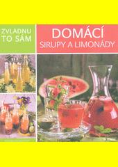 Domácí sirupy a limonády  (odkaz v elektronickém katalogu)