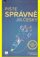 Pište správně česky : poradna šílených korektorů  (odkaz v elektronickém katalogu)