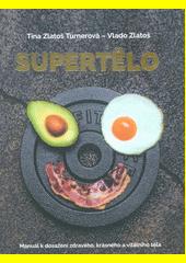 Supertělo : manuál k dosažení zdravého, krásného a vitálního těla  (odkaz v elektronickém katalogu)