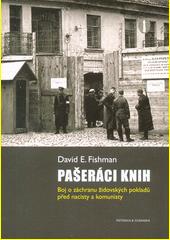 Pašeráci knih : boj o záchranu židovských pokladů před nacisty a komunisty  (odkaz v elektronickém katalogu)
