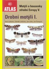 Motýli a housenky střední Evropy. V., Drobní motýli I.  (odkaz v elektronickém katalogu)