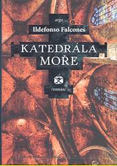Katedrála moře : (román)  (odkaz v elektronickém katalogu)