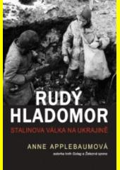 Rudý hladomor : Stalinova válka na Ukrajině  (odkaz v elektronickém katalogu)