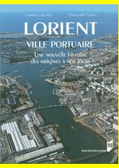 Lorient, ville portuaire : une nouvelle histoire, des origines à nos jours  (odkaz v elektronickém katalogu)