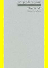 Otromundo : literární průzkumy  (odkaz v elektronickém katalogu)
