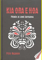Kia ora e hoa : příběh ze země Aotearoa  (odkaz v elektronickém katalogu)