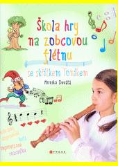 Škola hry na zobcovou flétnu se skřítkem Toníkem  (odkaz v elektronickém katalogu)