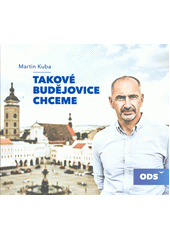 Takové Budějovice chceme  (odkaz v elektronickém katalogu)