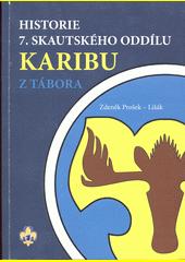 Historie 7. skautského oddílu Karibu z Tábora  (odkaz v elektronickém katalogu)