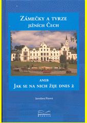 Zámečky a tvrze jižních Čech, aneb, Jak se na nich žije dnes. 2. díl  (odkaz v elektronickém katalogu)