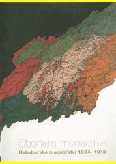 Sbohem, monarchie : Habsburské mocnářství 1804-1918  (odkaz v elektronickém katalogu)