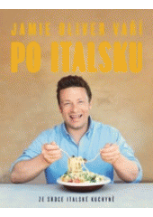Jamie Oliver vaří po italsku  (odkaz v elektronickém katalogu)