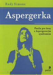 Aspergerka : posila pro ženy s Aspergerovým syndromem  (odkaz v elektronickém katalogu)