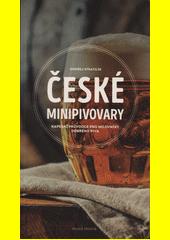 České minipivovary : kapesní průvodce pro milovníky dobrého piva  (odkaz v elektronickém katalogu)