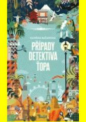 Případy detektiva Ťopa  (odkaz v elektronickém katalogu)