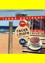 Racek a moře : básně + fotografie  (odkaz v elektronickém katalogu)