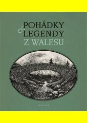 Pohádky a legendy z Walesu  (odkaz v elektronickém katalogu)