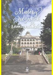 Maléry něžných romantiků  (odkaz v elektronickém katalogu)