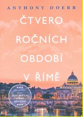 Čtvero ročních období v Římě : o dvojčatech, nespavosti a největším pohřbu v dějinách světa  (odkaz v elektronickém katalogu)