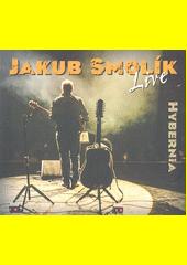 Jakub Smolík live Hybernia (odkaz v elektronickém katalogu)