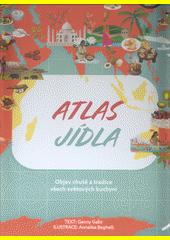 Atlas jídla  (odkaz v elektronickém katalogu)