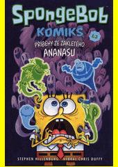 SpongeBob : komiks. Č. 3, Příběhy ze zakletého ananasu  (odkaz v elektronickém katalogu)